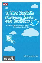 Cover 1 Juta Rupiah Pertama Anda dari Twitter oleh Jefferly Helianthusonfri