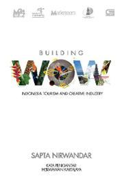 Cover Building Wow: Indonesia Tourism & Creative Industry oleh Sapta Nirwandar