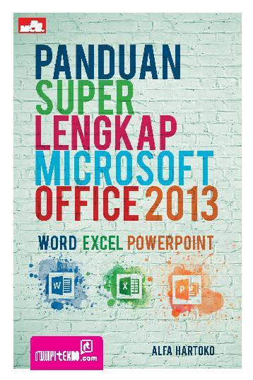 Buku Digital Panduan Super Lengkap Microsoft Office 2013 oleh Alfa Hartoko