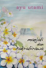 Manjali dan Cakrabirawa by Ayu Utami Cover