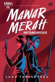 TeenLit: Mawar Merah#2: Metamorfosis by Luna Torashyngu Cover