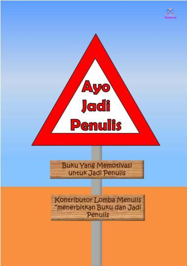 Buku Digital Ayo Jadi Penulis oleh Nurhalifah Estivhannisa, Yose Rizal Triarto, Imam Mahmud, dkk.