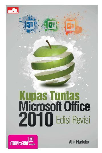 Buku Digital Kupas Tuntas Microsoft Office 2010 Edisi Revisi oleh Alfa Hartoko