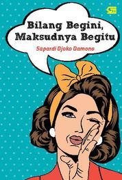 Cover Bilang Begini, Maksudnya Begitu oleh Hermawan Kartajaya
