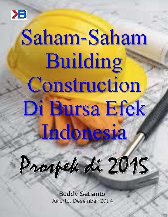 Prospek Saham-Saham Building Construction Di 2015 by Buddy Setianto Digital Book