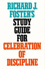 Richard J. Foster's Study Guide for Celebration of Discipline by Richard J. Foster Cover
