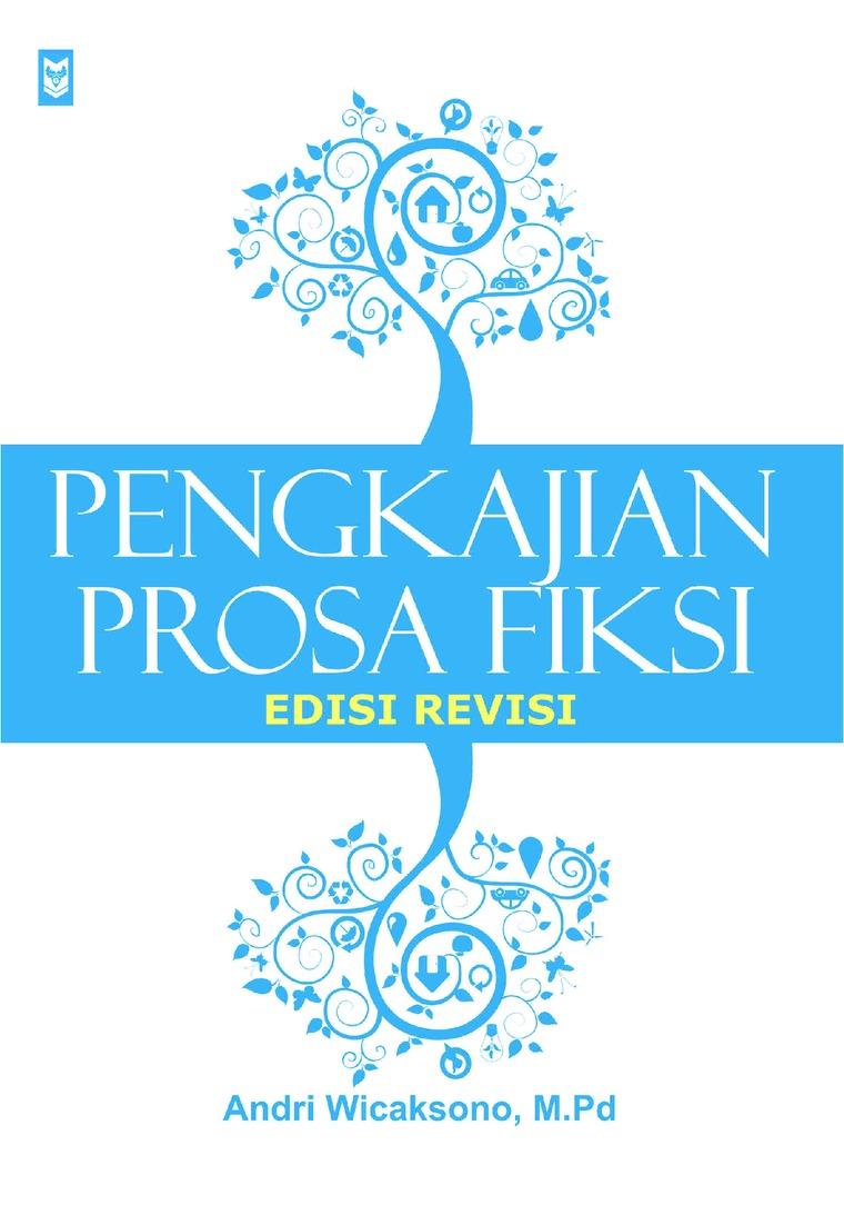 Buku Digital Pengkajian Prosa Fiksi oleh Andri Wicaksono, M.Pd