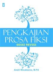 Pengkajian Prosa Fiksi by Andri Wicaksono, M.Pd Cover