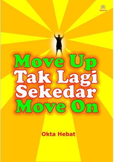 Buku Digital Move Up Tak Lagi Sekedar Move On oleh Okta Hebat