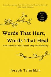 Words That Hurt, Words That Heal by Joseph Telushkin Cover