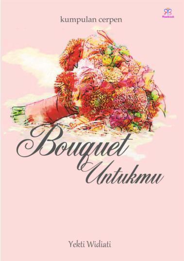 Buku Digital Bouquet Untukmu oleh Yekti Widiati