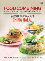 Cover Food Combining: Makan Enak untuk Langsing & Sehat dengan Menu Masakan China Halal oleh