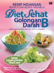 Cover Resep Hidangan Sehat Alami Selera Indonesia Diet Sehat Golongan Darah B oleh