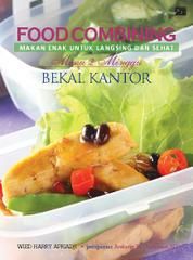 Cover Food Combining: Makanan Enak Untuk Langsing & Sehat Menu 2 Minggu Bekal Kantor oleh