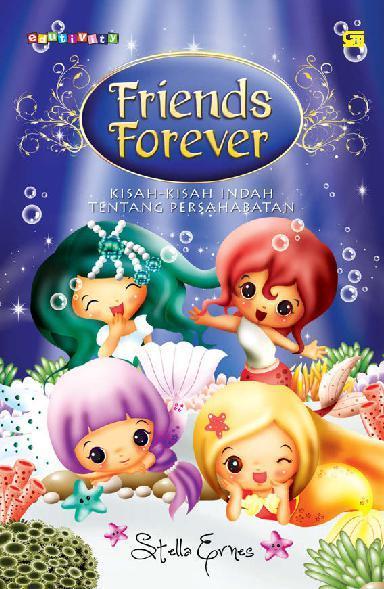 Friends Forever Kisah Kisah Indah Tentang Persahabatan Book By