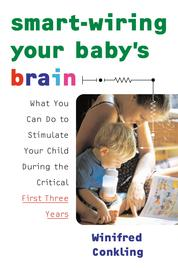Cover Smart-Wiring Your Baby's Brain oleh Winifred Conkling