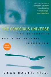The Conscious Universe by Dean Radin, PhD Cover