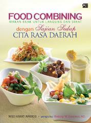 Cover Food Combining: Makan Enak Untuk Langsing & Sehat dengan Sajian Sedap Cita Rasa Daerah oleh