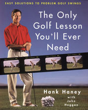 The Only Golf Lesson You'll Ever Need by Hank Haney Cover