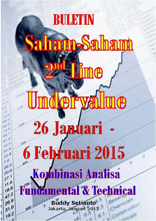 Buletin Saham-Saham 2nd Line Undervalue 26 Januari - Kombinasi Fundamental & Technical Analysis by Buddy Setianto Digital Book