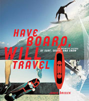 Have Board, Will Travel by Jamie Brisick Cover