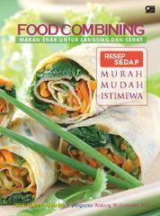 Cover Food Combining: Makan Enak Untuk Langsing & Sehat Resep Sedap Murah Mudah Istimewa oleh