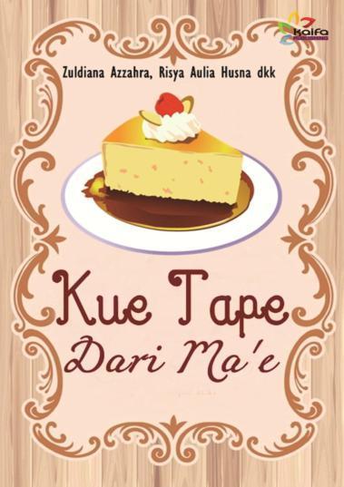 Buku Digital Kue Tape Dari Ma'e oleh Zuldiana Azzahra dkk