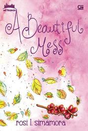 A Beautiful Mess by Rosi L. Simamora Cover