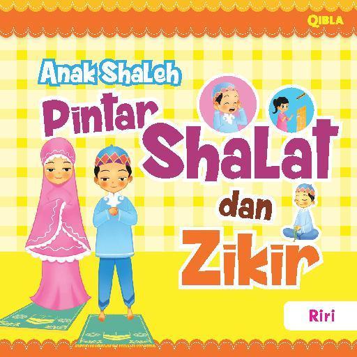 Anak Shaleh Pintar Shalat dan Zikir by Riri Digital Book