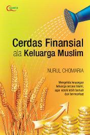 Cover Cerdas Finansial ala Keluarga Muslim oleh Nurul Chomaria, S. PSi