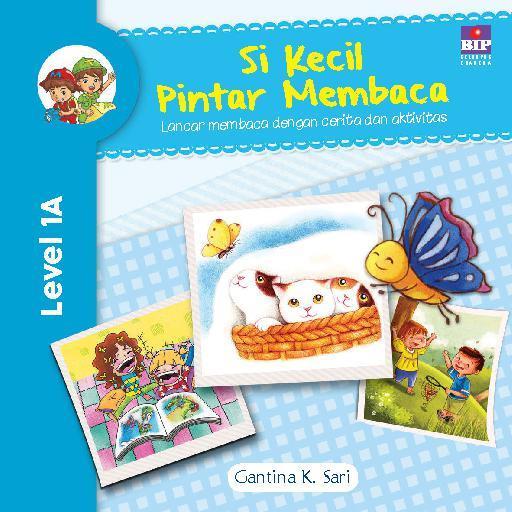 Si Kecil Pintar Membaca Level 1A by Gantina K Sari Digital Book
