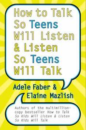How to Talk So Teens Will Listen and Listen So Teens Will Talk by Adele Faber Cover