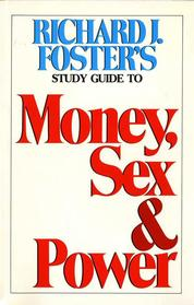 Money Sex and Power Study Guide by Richard J. Foster Cover
