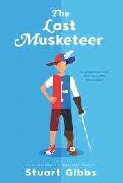 The Last Musketeer by Stuart Gibbs Cover