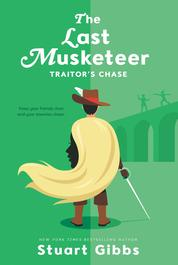 Cover The Last Musketeer #2: Traitor's Chase oleh Stuart Gibbs