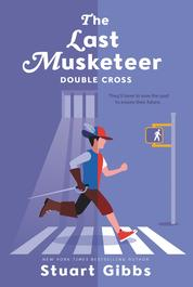 Cover The Last Musketeer #3: Double Cross oleh Stuart Gibbs
