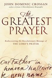 The Greatest Prayer by John Dominic Crossan Cover