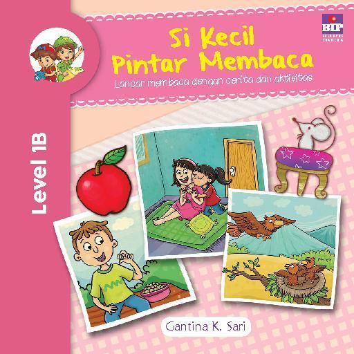 Buku Digital Si Kecil Pintar Membaca Level 1B oleh Gantina K Sari