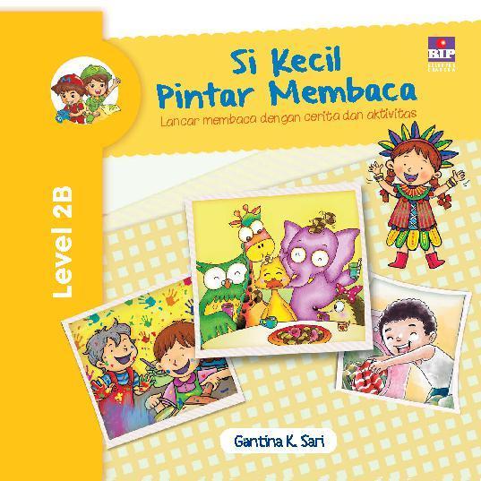 Si Kecil Pintar Membaca Level 2B by Gantina K Sari Digital Book