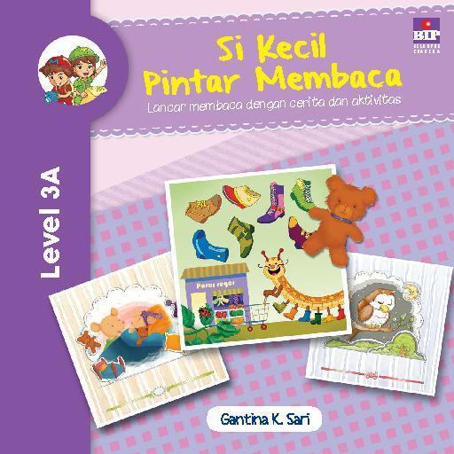 Buku Digital Si Kecil Pintar Membaca Level 3A oleh Gantina K Sari