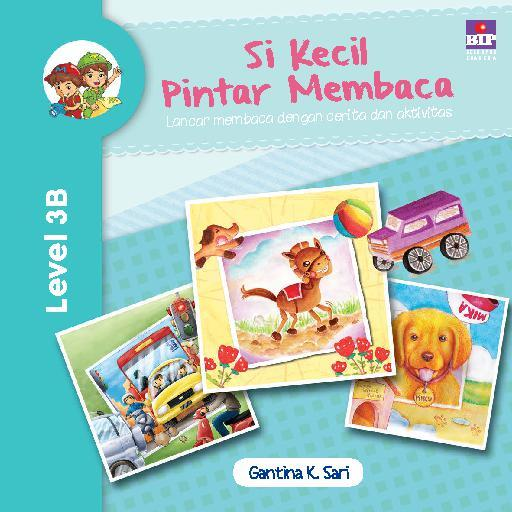 Si Kecil Pintar Membaca Level 3B by Gantina K Sari Digital Book