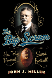 The Big Scrum by John J. Miller Cover