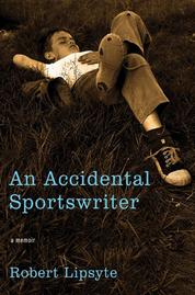 An Accidental Sportswriter by Robert Lipsyte Cover