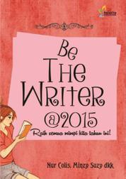 Cover Be The Writer oleh Nur Colis dkk