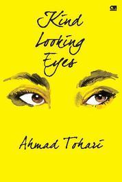 Cover Kind Looking Eyes (Versi Bahasa Inggris) oleh Ahmad Tohari