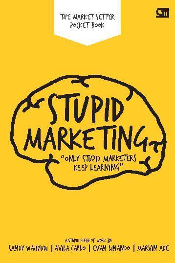 Stupid Marketing by Sandy Wahyudi, et. al. Digital Book