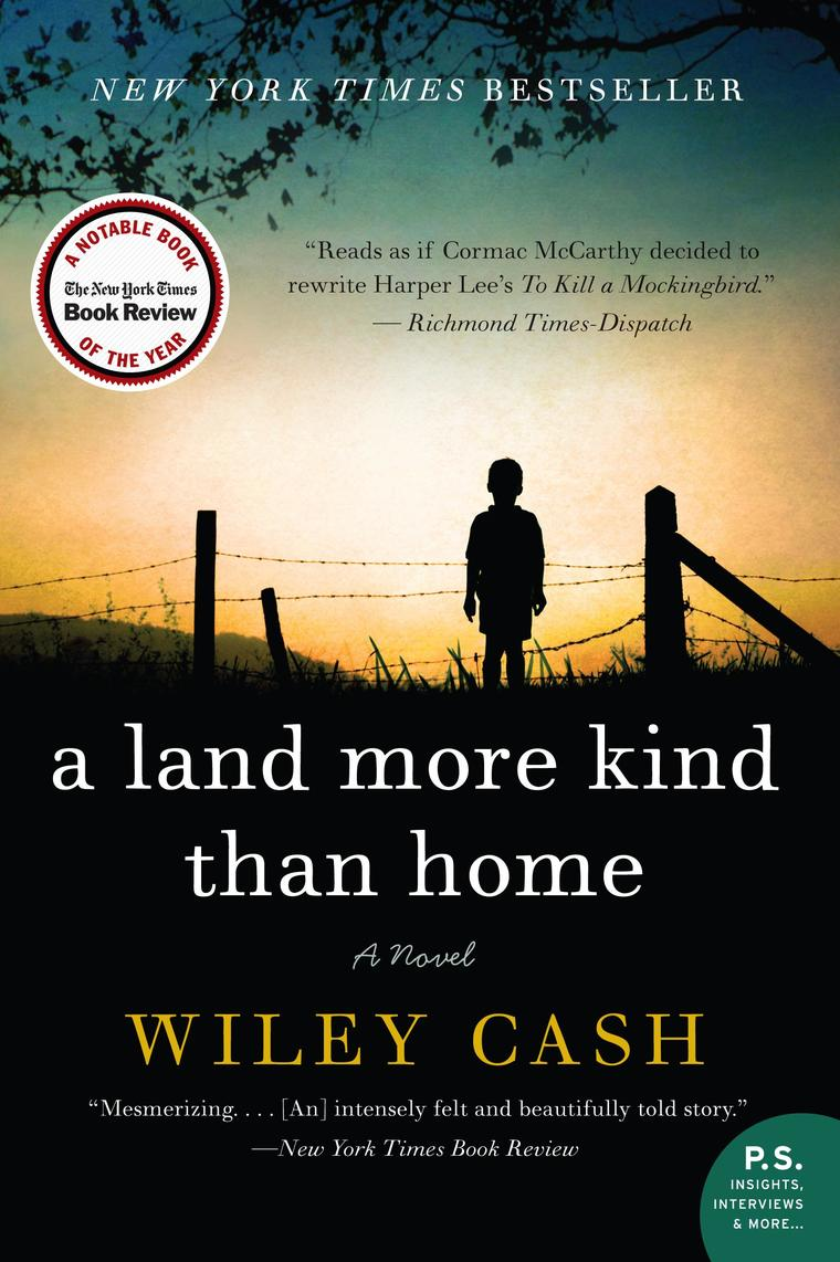 a land more kind than home A land more kind than home is a veritable tour de force and joins a long line of remarkable first novels wiley cash combines a rare talent with superb training and.