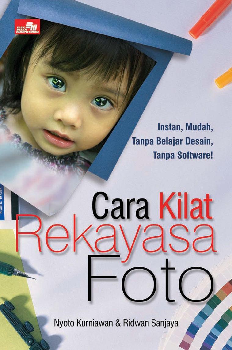 Buku Digital Cara Kilat Rekayasa Foto oleh Ridwan Sanjaya