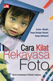 Cover Cara Kilat Rekayasa Foto oleh Ridwan Sanjaya