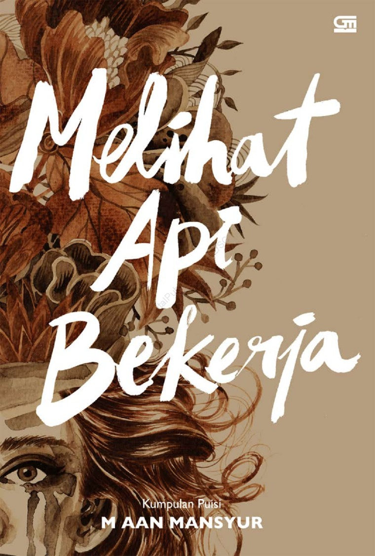 Buku Digital Melihat Api Bekerja (new) oleh M. Aan Mansyur